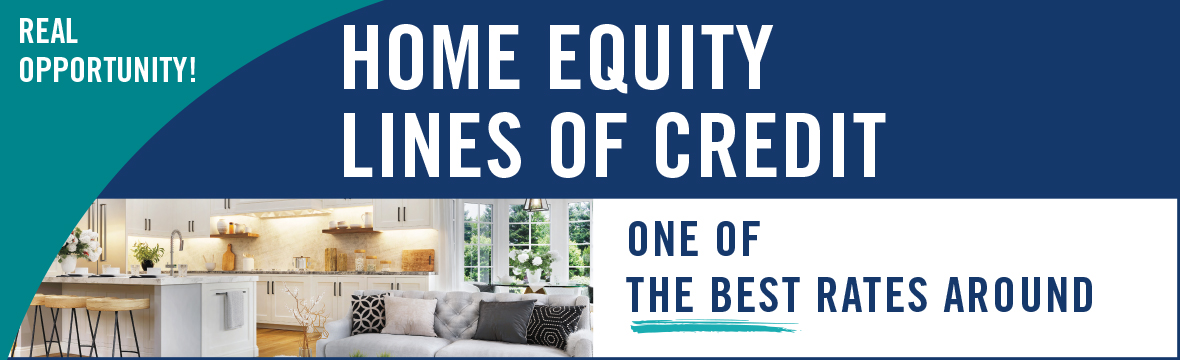 Our Home Equity Line of Credit is